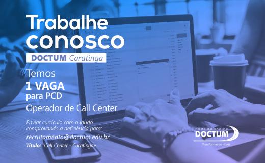 Doctum Caratinga abre processo seletivo para Operador de Call Center PCD